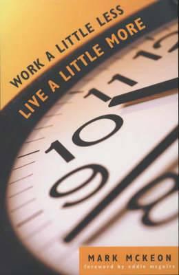 Work a Little Less, Live a Little More