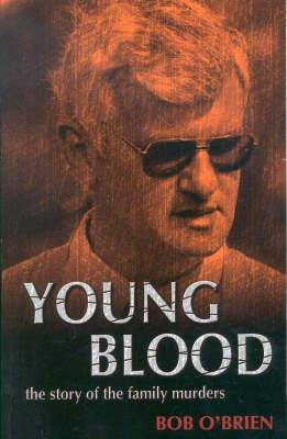 Young Blood: The Story of the Family Murders