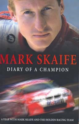 Mark Skaife: Diary of a Champion