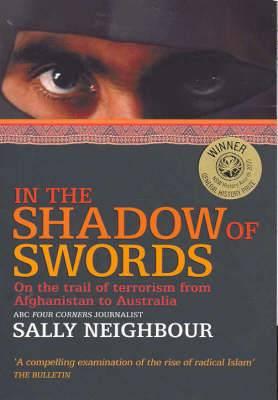 In The Shadow of Swords: How Islamic Terrorists Declared War on Australia