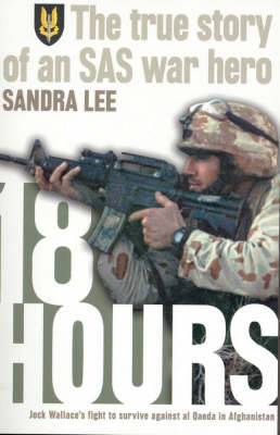 18 Hours: The True Story Of A Modern Day Australian SAS War Hero