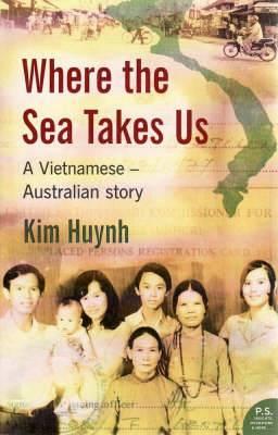Where The Sea Takes Us: A Vietnamese Australian Story