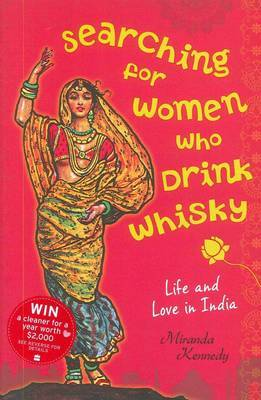 Searching for Women who Drink Whisky: Life and Love in India
