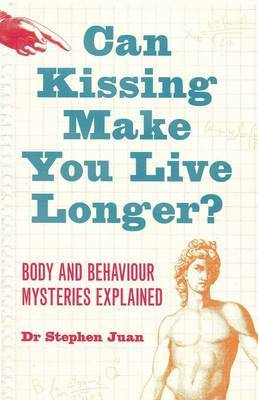 Can Kissing Make You Live Longer? Body and Behaviour Mysteries Exlained oddball questions