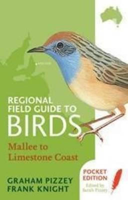 Regional Field Guide to Birds: Mallee to Limestone Coast