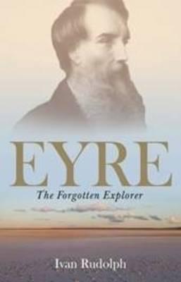 Eyre: The Forgotten Explorer