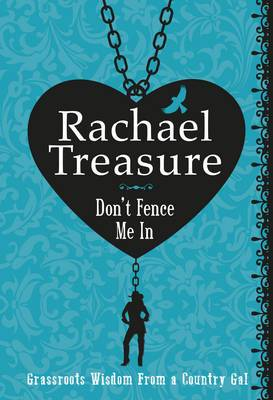 Don't Fence Me In: Grassroots Wisdom From a Country Gal