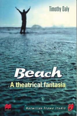 Beach: A Theatrical Fantasia