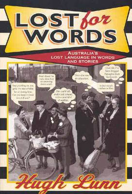 Lost for Words: A Collection of Words and Phrases that Have Drifted Out of Everyday Usage