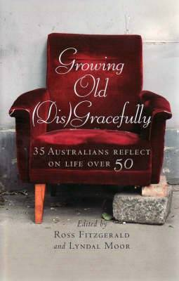 Growing Old (Dis)gracefully: Life on the other side of 50