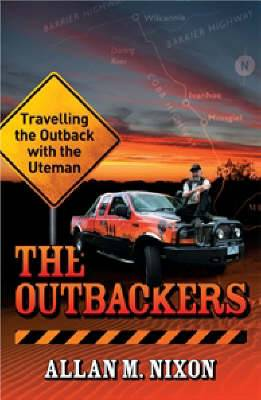 The Outbackers: Travelling the Outback with the Uteman