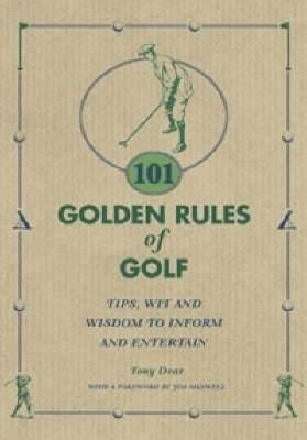 101 Golden Rules of Golf: Tips, Wit and Wisdom to Amuse and Entertain