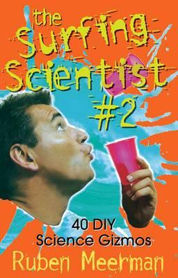 Surfing Scientist Book 2: 40 DIY Science Gizmos