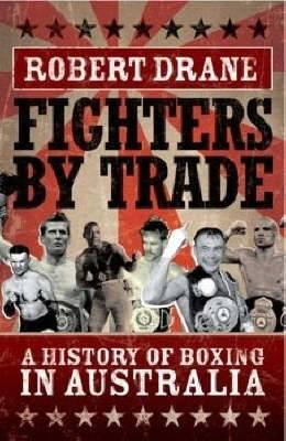 Fighters by Trade: Highlights of Australian Boxing