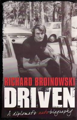 Driven: A Diplomat's Auto-biography