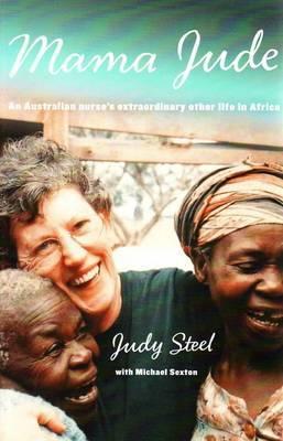 Mama Jude: An Australian Nurse's Extraordinary Other Life in Africa