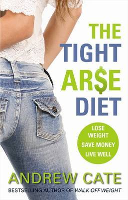 The Tight Arse Diet