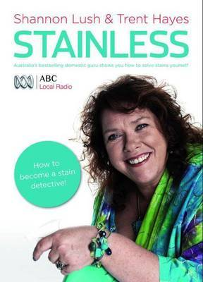 Stainless: Australia's Bestselling Domestic Guru Shows You How to Solve Stains Yourself