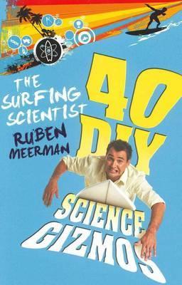 The Surfing Scientist: 40 DIY Science Gizmos
