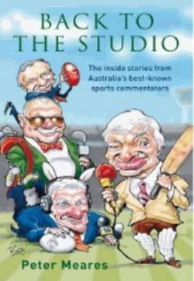Back to the Studio: The Inside Stories from Australia's Best-known Sports Commentators