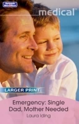 Emergency: Single Dad Mother Needed