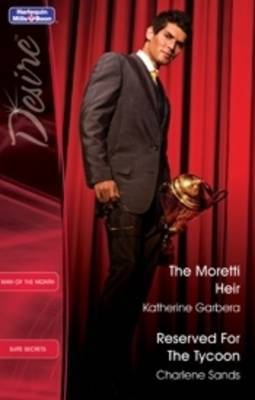 The Moretti Heir / Reserved for the Tycoon