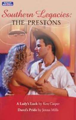 Southern Legacies: The Prestons Bk8&9/A Lady's Luck/Darci's Pride