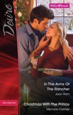 In The Arms Of The Rancher / Christmas With The Prince