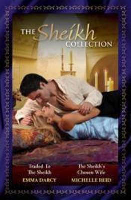 The Sheikh Collection Bk 3/Traded To The Sheikh/The Sheikh's Chosen Wife