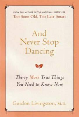 And Never Stop Dancing: DTD ed.