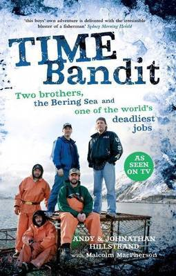 Time Bandit: Two Brothers, the Bering Sea and One of the World's Deadliest Jobs