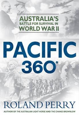 Pacific 360: Australia's Battle for Survival in World War II