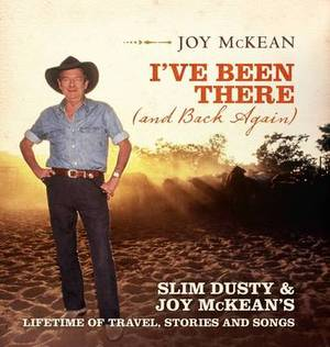 I've Been There (and Back Again): Slim Dusty & Joy McKean's Lifetime of Travel, Stories and Songs
