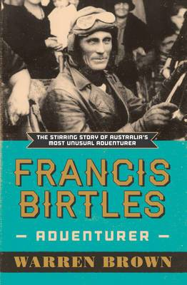 Francis Birtles: Australian Adventurer