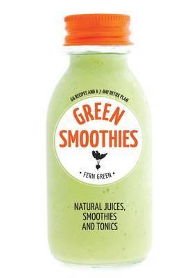 Green Smoothies: Hachette Healthy Living - AUSTRALIAN BESTSELLER
