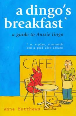 Dingo's Breakfast and other Aussie Lingo