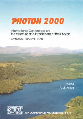 Photon 2000: International Conference on the Structure and Interactions of the Photon, Ambleside, England, 26-31 August 2000