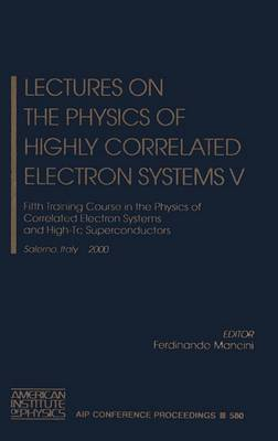 Lectures on the Physics of Highly Correlated Electron Systems: Fifth Training Course in the Physics of Correlated Electron Systems and High-Tc Superconductors: v. 5