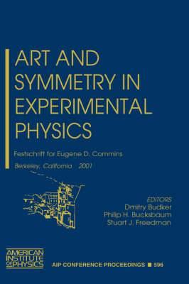 Art and Symmetry in Experimental Physics: Festschrift for Eugene D.Commins, Berkeley, California, 20-21 May 2001