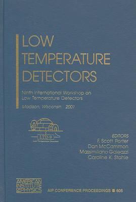 Low Temperature Detectors: Ninth International Workshop on Low Temperature Detectors