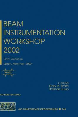 Beam Instrumentation Workshop 2002: Tenth Workshop, Upton, New York, 6-9 May 2002: 2002
