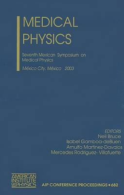 Medical Physics: Seventh Mexican Symposium on Medical Physics