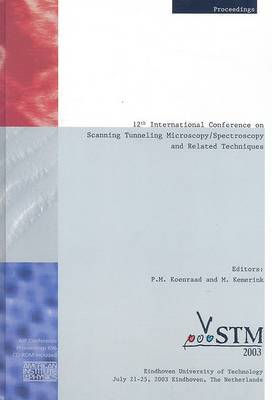 Scanning Tunneling Microscopy/ Spectroscopy and Related Techniques: 12th International Conference, STM'03