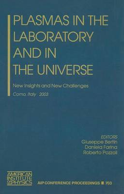 Plasmas in the Laboratory and in the Universe: New Insights and New Challenges