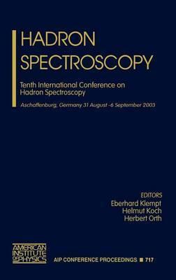 Hadron Spectroscopy: Tenth International Conference on Hadron Spectroscopy