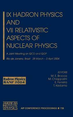 IX Hadron Physics and VII Relativistic Aspects of Nuclear Physics: A Joint Meeting on QCD and QGP
