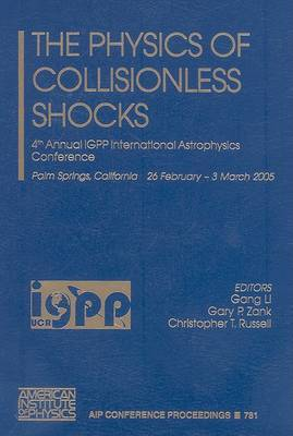 The Physics of Collisionless Shocks: 4th Annual IGPP International Astrophysics Conference