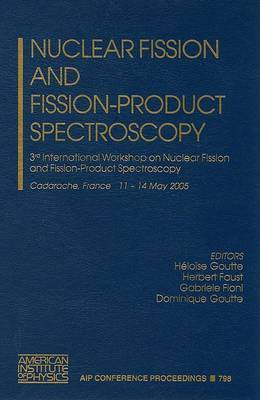Nuclear Fission and Fission-Product Spectroscopy: 3rd International Workshop on Nuclear Fission and Fission-Product Spectroscopy