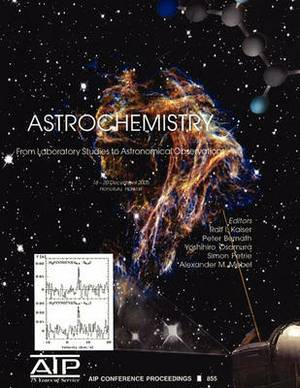 Astrochemistry: From Laboratory Studies to Astronomical Observations; Honolulu, Hawaii, 18-20 December 2005