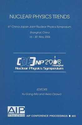 Nuclear Physics Trends: 6th China-Japan Joint Nuclear Physics Symposium